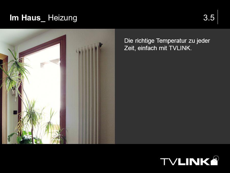 Im Haus_ Heizung3.5 Die richtige Temperatur zu jeder Zeit, einfach mit TVLINK.