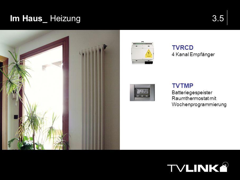 Im Haus_ Heizung3.5 TVRCD 4 Kanal Empfänger TVTMP Batteriegespeister Raumthermostat mit Wochenprogrammierung