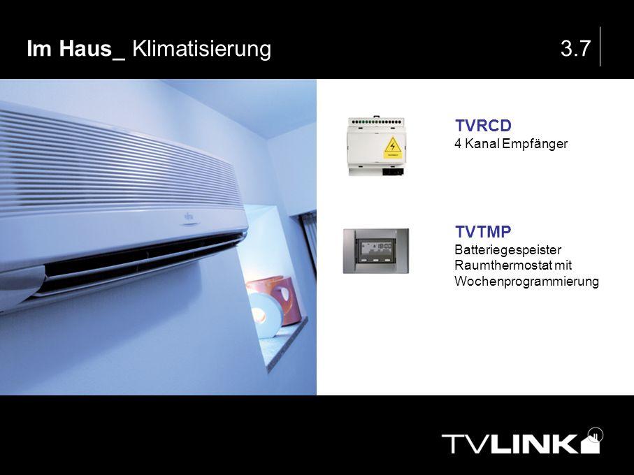 Im Haus_ Klimatisierung3.7 TVRCD 4 Kanal Empfänger TVTMP Batteriegespeister Raumthermostat mit Wochenprogrammierung