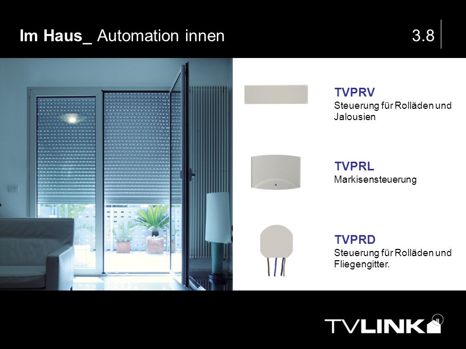 Im Haus_ Automation innen3.8 TVPRV Steuerung für Rolläden und Jalousien TVPRL Markisensteuerung TVPRD Steuerung für Rolläden und Fliegengitter.
