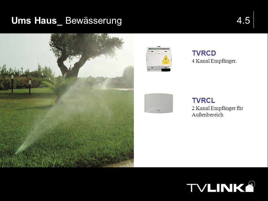 Ums Haus_ Bewässerung4.5 TVRCD 4 Kanal Empfänger. TVRCL 2 Kanal Empfänger für Außenbereich