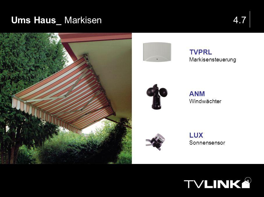 Ums Haus_ Markisen4.7 TVPRL Markisensteuerung ANM Windwächter LUX Sonnensensor