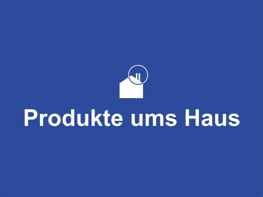 Produkte ums Haus