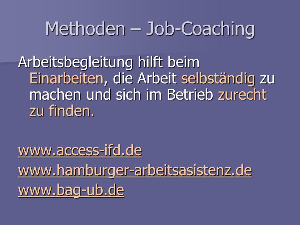 Methoden – Job-Coaching Arbeitsbegleitung hilft beim Einarbeiten, die Arbeit selbständig zu machen und sich im Betrieb zurecht zu finden. www.access-i
