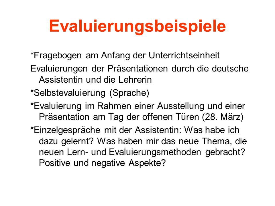 Evaluierungsbeispiele *Fragebogen am Anfang der Unterrichtseinheit Evaluierungen der Präsentationen durch die deutsche Assistentin und die Lehrerin *S