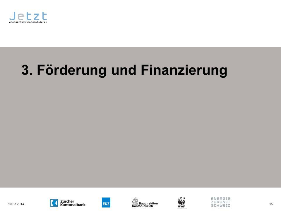 3. Förderung und Finanzierung 10.03.201415