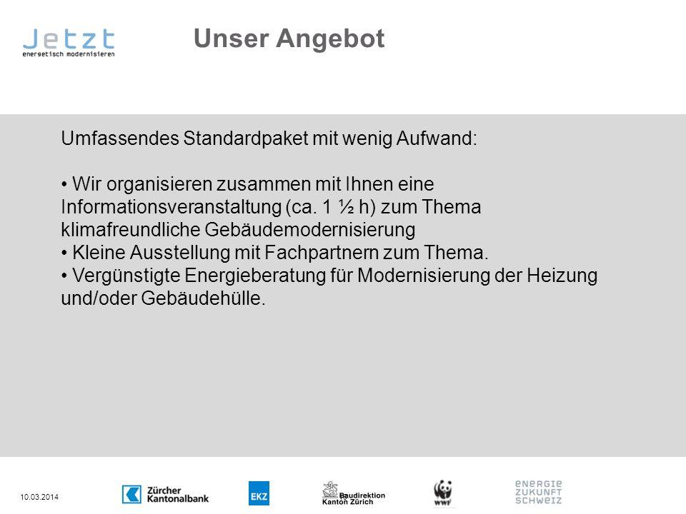 10.03.201418 Unser Angebot Umfassendes Standardpaket mit wenig Aufwand: Wir organisieren zusammen mit Ihnen eine Informationsveranstaltung (ca. 1 ½ h)