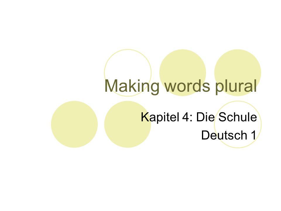 Making words plural Kapitel 4: Die Schule Deutsch 1