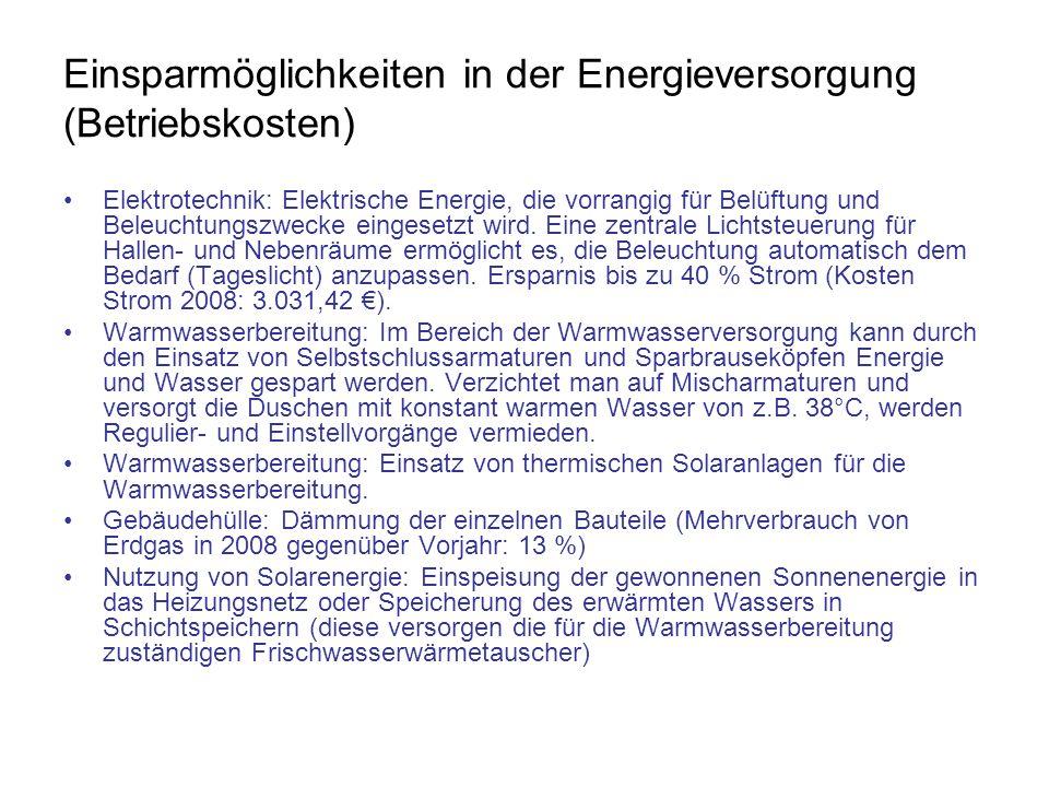 Einsparmöglichkeiten in der Energieversorgung (Betriebskosten) Elektrotechnik: Elektrische Energie, die vorrangig für Belüftung und Beleuchtungszwecke