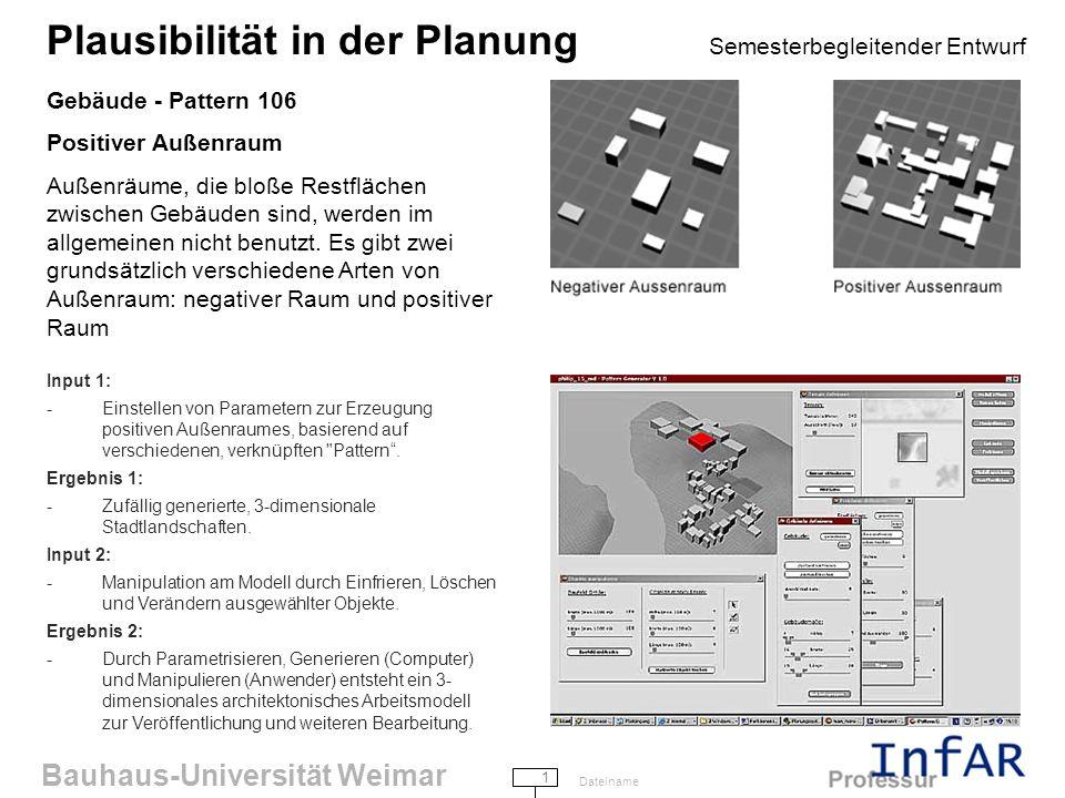 Bauhaus-Universität Weimar 2 Dateiname Plausibilität in der Planung Semesterbegleitender Entwurf Gebäude - Pattern 110 Haupteingang Die Situierung des Haupteinganges ist vielleicht der wichtigste Einzelschritt, den man während der Entwicklung eines Gebäudegrundrisses macht.