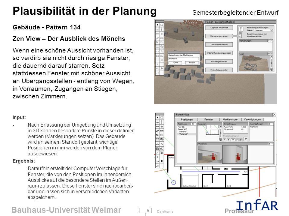 Bauhaus-Universität Weimar 7 Dateiname Plausibilität in der Planung Semesterbegleitender Entwurf Gebäude - Pattern 161 Sonnige Stelle Die unmittelbar an das Haus anschließende nach Süden gerichtete Fläche - der Winkel zwischen den Mauern und dem Boden, in den die Sonne fällt - muss erschlossen und zu einer Stelle gemacht werden, wo sich die Leute sonnen können.