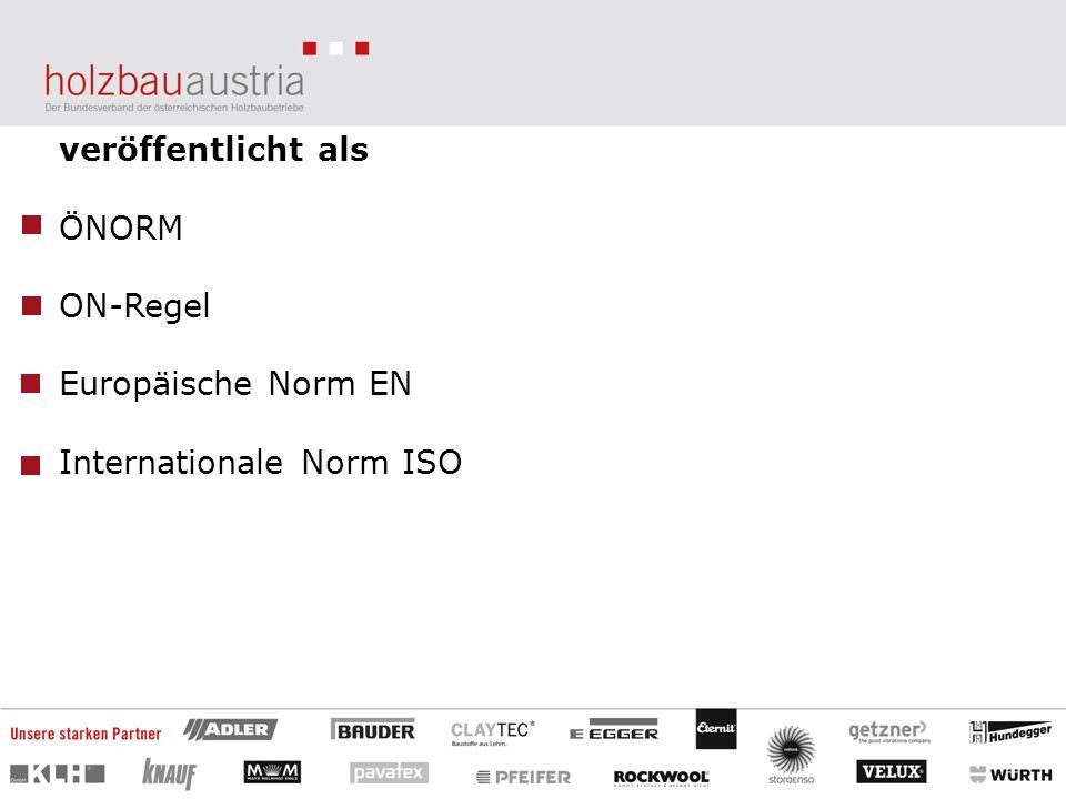 veröffentlicht als ÖNORM ON-Regel Europäische Norm EN Internationale Norm ISO