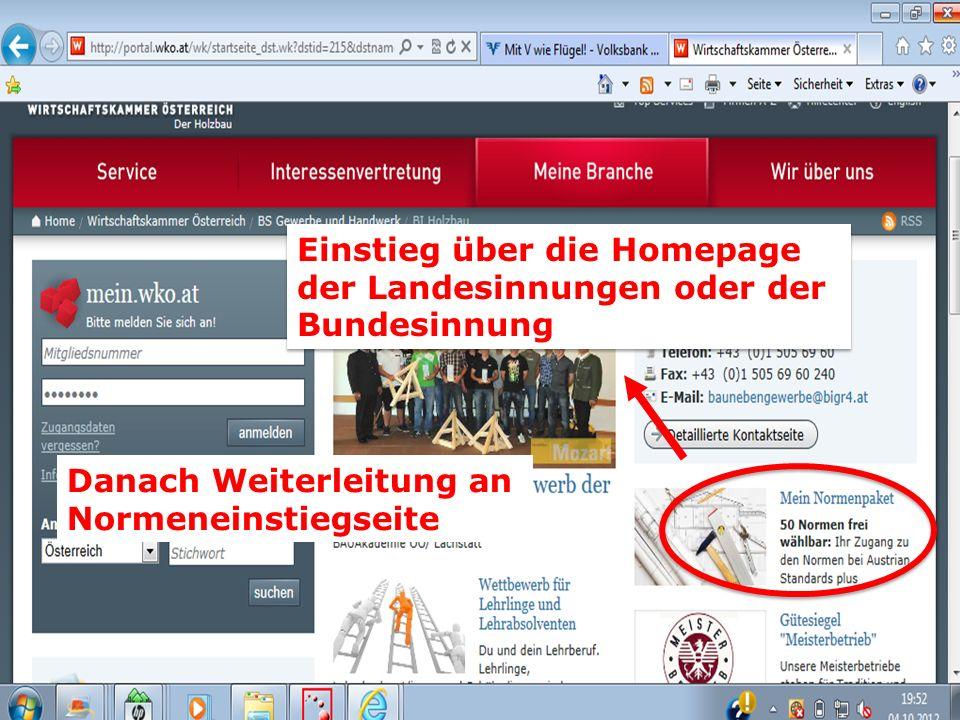 Einstieg über die Homepage der Landesinnungen oder der Bundesinnung Einstieg über die Homepage der Landesinnungen oder der Bundesinnung Danach Weiterleitung an Normeneinstiegseite