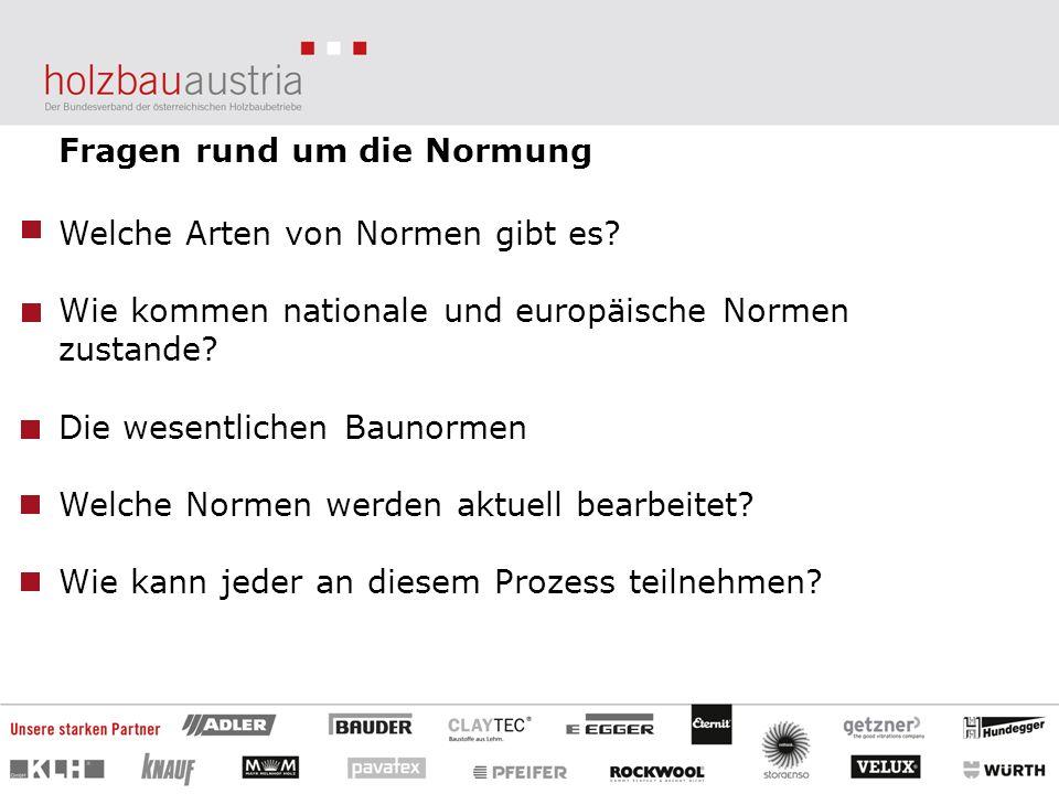 Fragen rund um die Normung Welche Arten von Normen gibt es? Wie kommen nationale und europäische Normen zustande? Die wesentlichen Baunormen Welche No