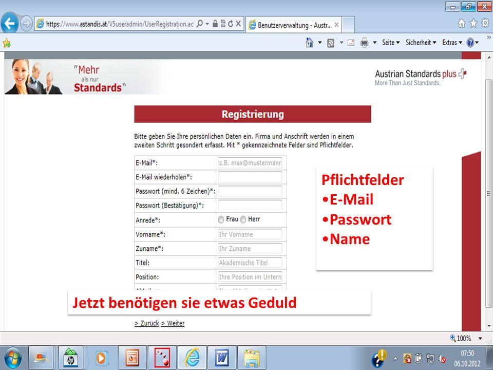 Pflichtfelder E-Mail Passwort Name Pflichtfelder E-Mail Passwort Name Jetzt benötigen sie etwas Geduld