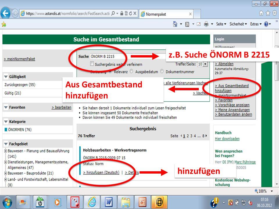 z.B. Suche ÖNORM B 2215 Aus Gesamtbestand hinzufügen Aus Gesamtbestand hinzufügen