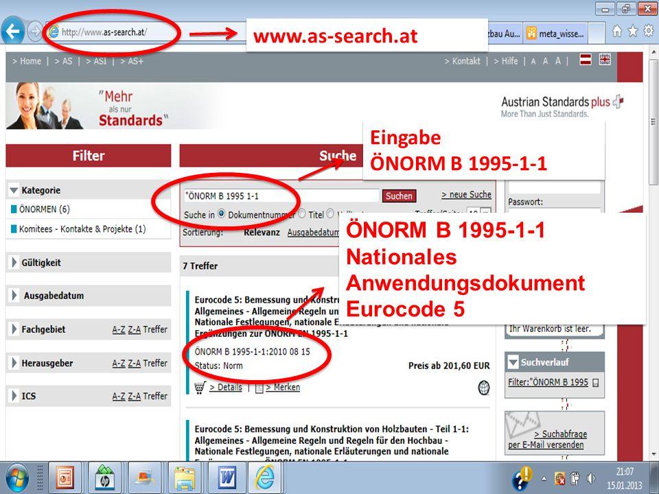 Nationales Anwendungsdokument Eurocode 5 ÖNORM B 1995-1-1 Nationales Anwendungsdokument Eurocode 5 Eingabe ÖNORM B 1995-1-1 Eingabe ÖNORM B 1995-1-1 www.as-search.at