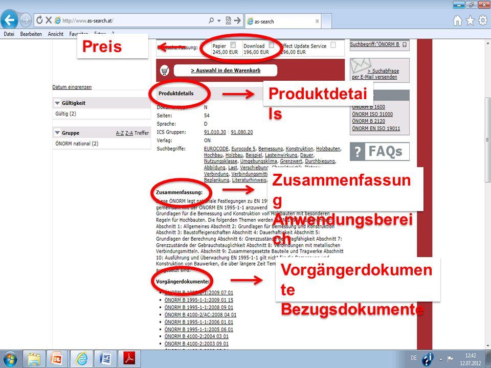 Preis Produktdetai ls Produktdetai ls Zusammenfassun g Anwendungsberei ch Zusammenfassun g Anwendungsberei ch Vorgängerdokumen te Bezugsdokumente Vorg