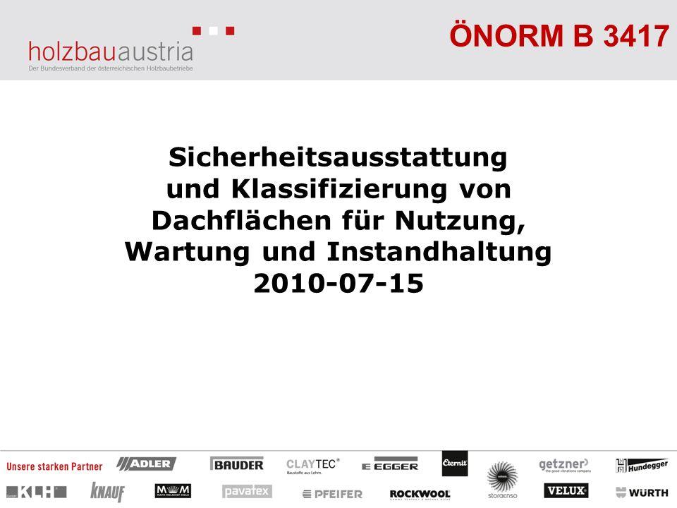 ÖNORM B 3417 Sicherheitsausstattung und Klassifizierung von Dachflächen für Nutzung, Wartung und Instandhaltung 2010-07-15