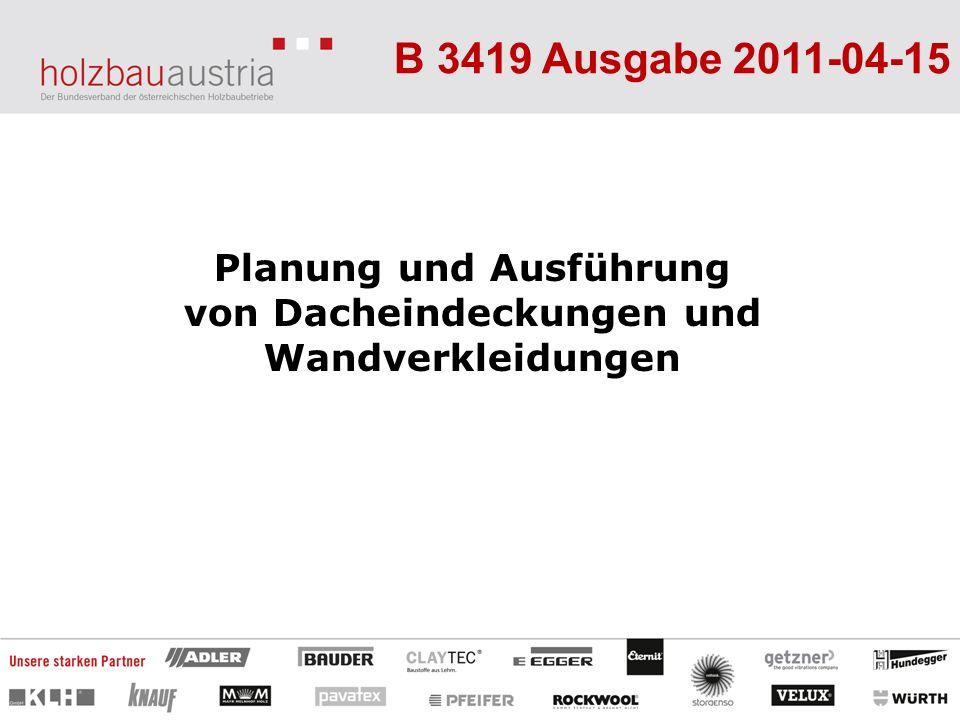 B 3419 Ausgabe 2011-04-15 Planung und Ausführung von Dacheindeckungen und Wandverkleidungen