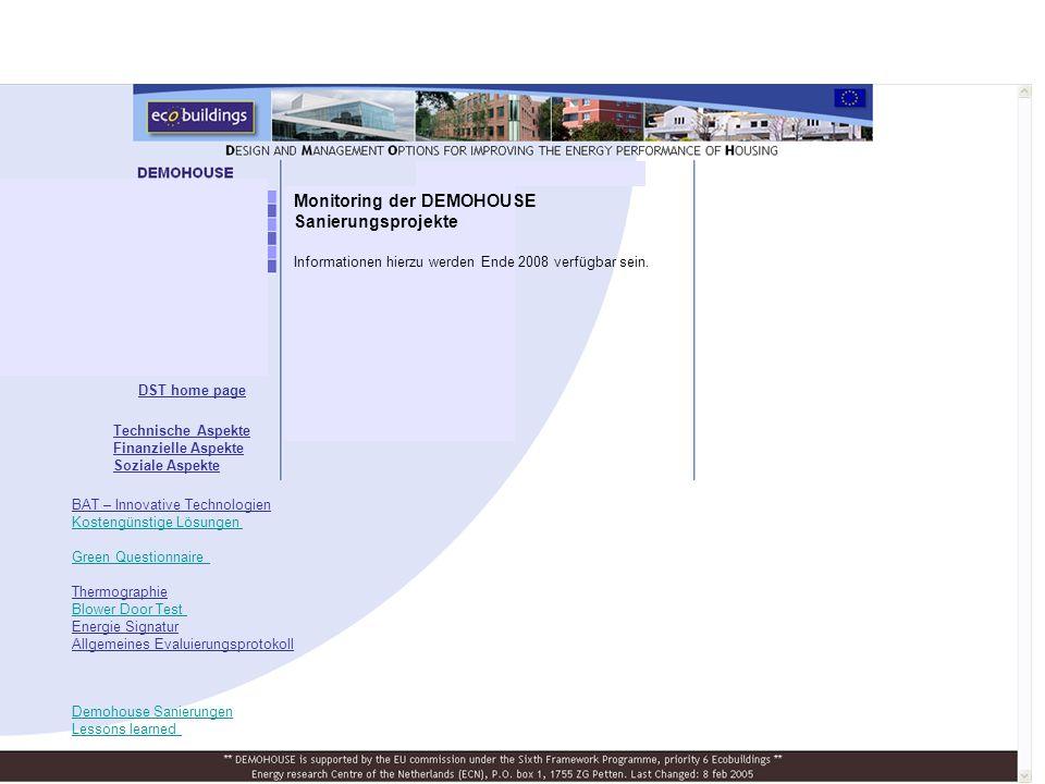 DST home page Monitoring der DEMOHOUSE Sanierungsprojekte Informationen hierzu werden Ende 2008 verfügbar sein.