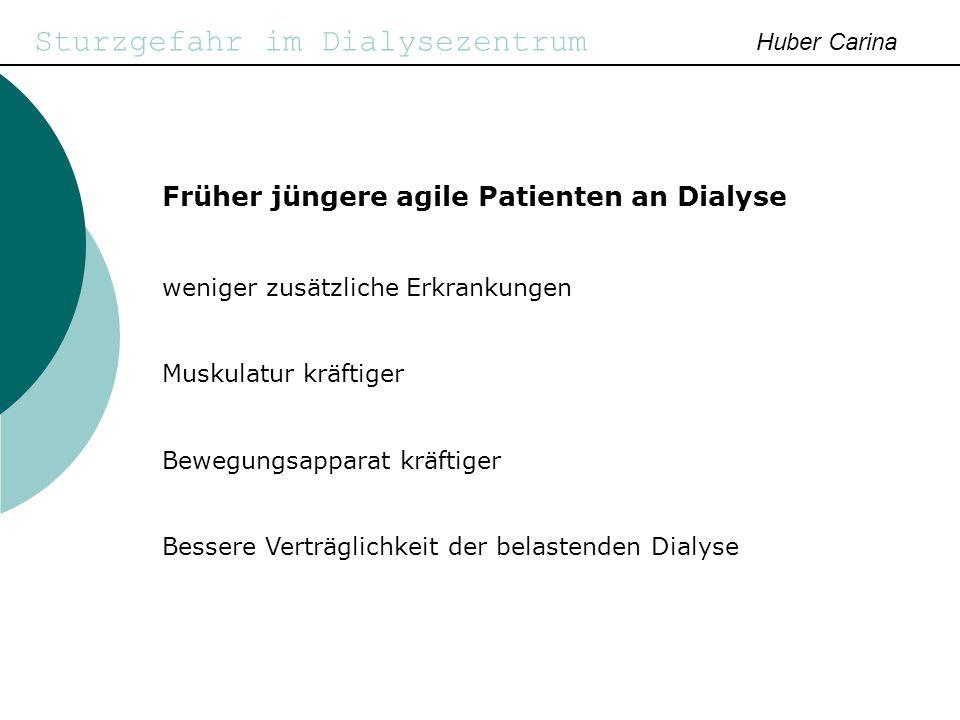 Sturzgefahr im Dialysezentrum Huber Carina 3.