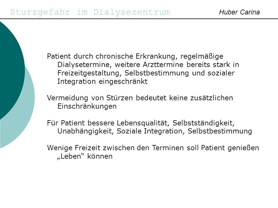 Sturzgefahr im Dialysezentrum Huber Carina Patient durch chronische Erkrankung, regelmäßige Dialysetermine, weitere Arzttermine bereits stark in Freiz