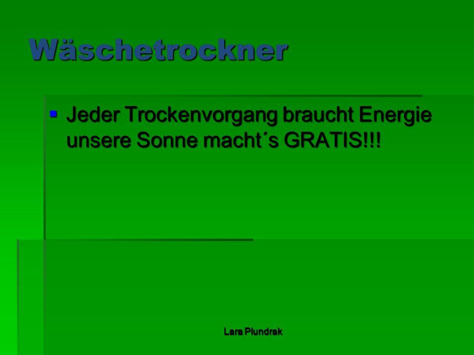 Wäschetrockner Jeder Trockenvorgang braucht Energie unsere Sonne macht´s GRATIS!!! Jeder Trockenvorgang braucht Energie unsere Sonne macht´s GRATIS!!!