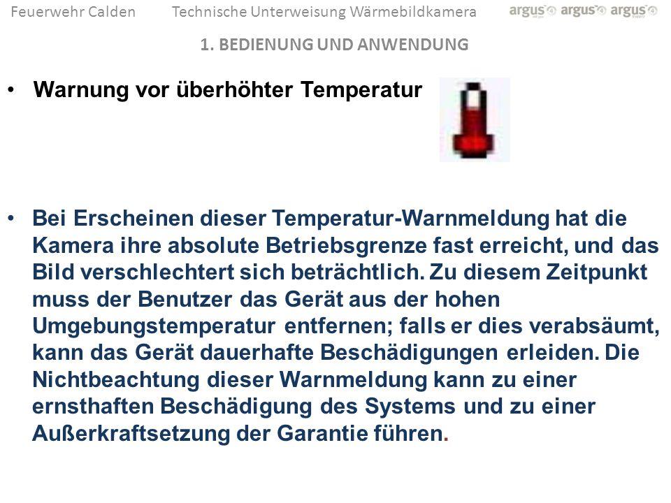 Feuerwehr CaldenTechnische Unterweisung Wärmebildkamera Warnung vor überhöhter Temperatur Bei Erscheinen dieser Temperatur-Warnmeldung hat die Kamera