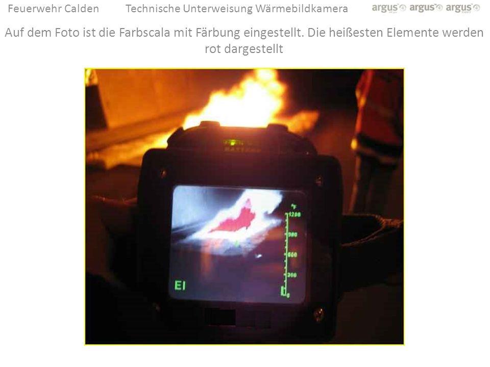 Feuerwehr CaldenTechnische Unterweisung Wärmebildkamera Auf dem Foto ist die Farbscala mit Färbung eingestellt. Die heißesten Elemente werden rot darg