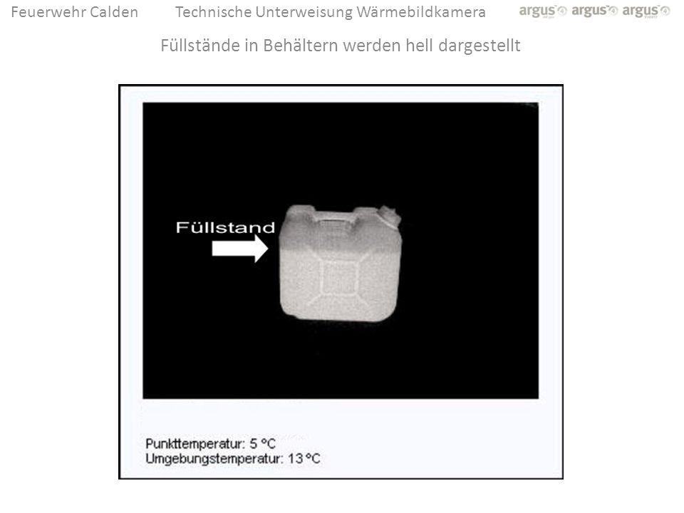Feuerwehr CaldenTechnische Unterweisung Wärmebildkamera Füllstände in Behältern werden hell dargestellt