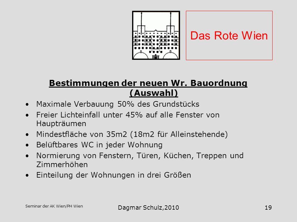 Seminar der AK Wien/PH Wien Dagmar Schulz,201019 Das Rote Wien Bestimmungen der neuen Wr. Bauordnung (Auswahl) Maximale Verbauung 50% des Grundstücks