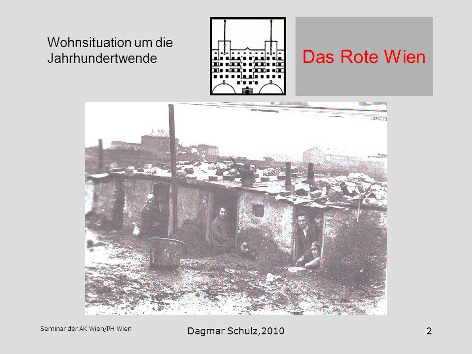 Seminar der AK Wien/PH Wien Dagmar Schulz,20102 Das Rote Wien Wohnsituation um die Jahrhundertwende