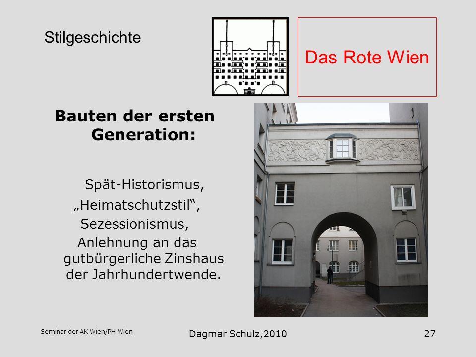 Seminar der AK Wien/PH Wien Dagmar Schulz,201027 Das Rote Wien Bauten der ersten Generation: Spät-Historismus, Heimatschutzstil, Sezessionismus, Anleh