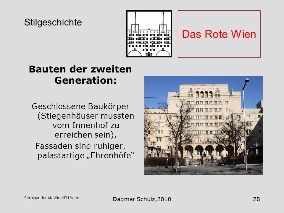 Seminar der AK Wien/PH Wien Dagmar Schulz,201028 Das Rote Wien Bauten der zweiten Generation: Geschlossene Baukörper (Stiegenhäuser mussten vom Innenh