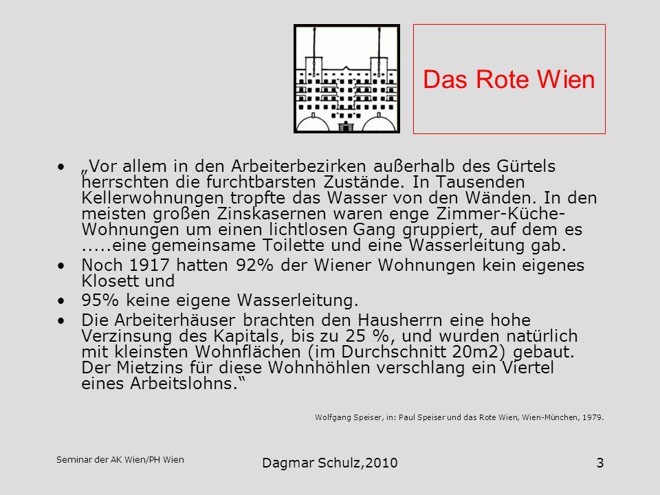Seminar der AK Wien/PH Wien Dagmar Schulz,20103 Das Rote Wien Vor allem in den Arbeiterbezirken außerhalb des Gürtels herrschten die furchtbarsten Zus