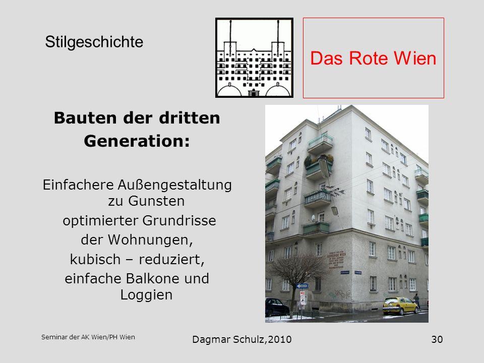 Seminar der AK Wien/PH Wien Dagmar Schulz,201030 Das Rote Wien Bauten der dritten Generation: Einfachere Außengestaltung zu Gunsten optimierter Grundr