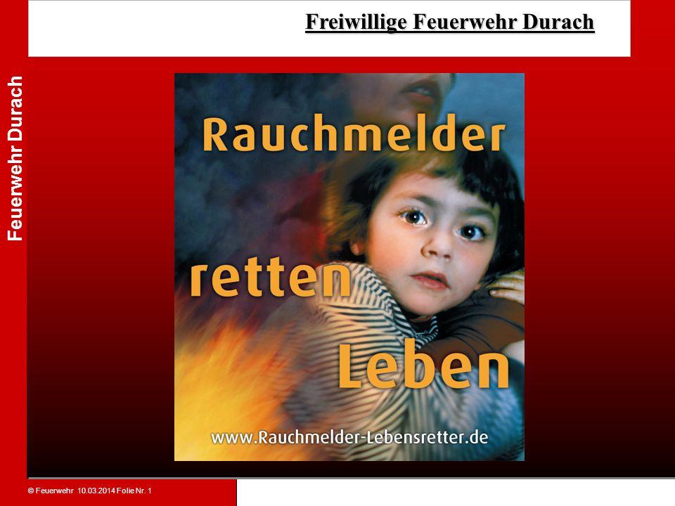 © Feuerwehr 10.03.2014 Folie Nr. 1 Feuerwehr Durach Freiwillige Feuerwehr Durach Freiwillige Feuerwehr Durach