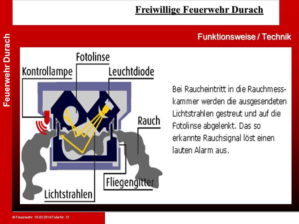 © Feuerwehr 10.03.2014 Folie Nr. 12 Feuerwehr Durach Freiwillige Feuerwehr Durach Freiwillige Feuerwehr Durach Funktionsweise / Technik
