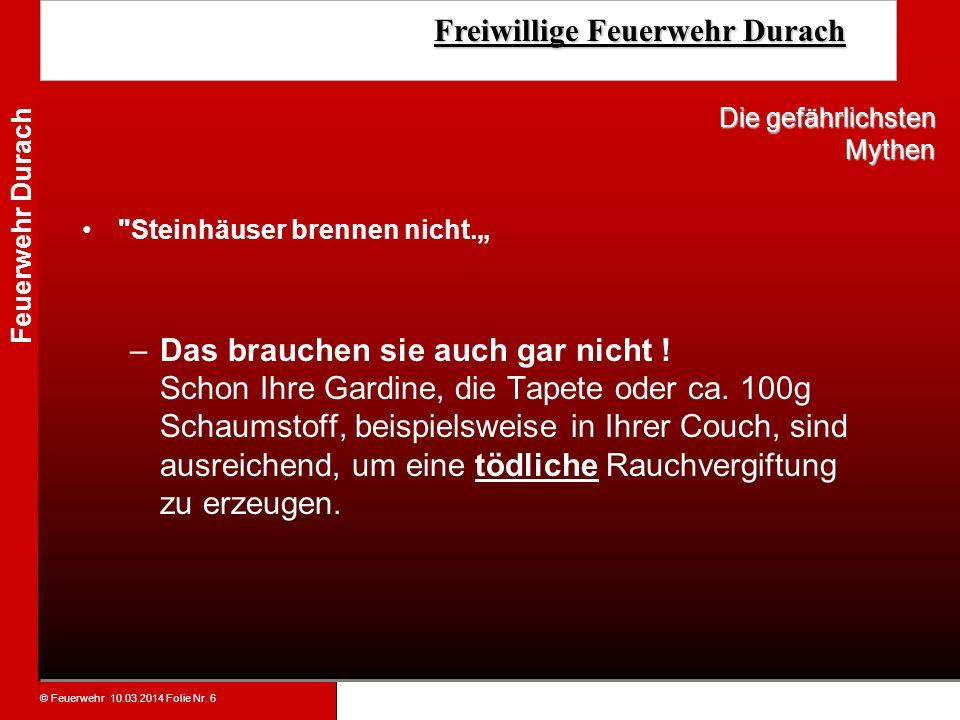 © Feuerwehr 10.03.2014 Folie Nr. 6 Feuerwehr Durach Freiwillige Feuerwehr Durach Freiwillige Feuerwehr Durach