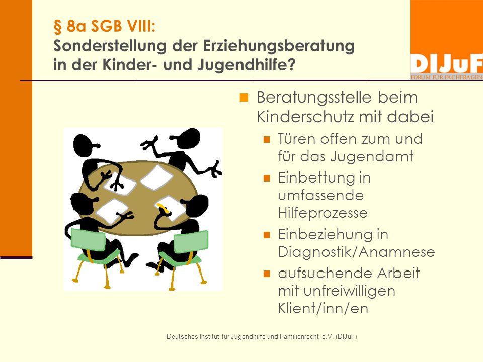 Deutsches Institut für Jugendhilfe und Familienrecht e.V. (DIJuF) § 8a SGB VIII: Sonderstellung der Erziehungsberatung in der Kinder- und Jugendhilfe?