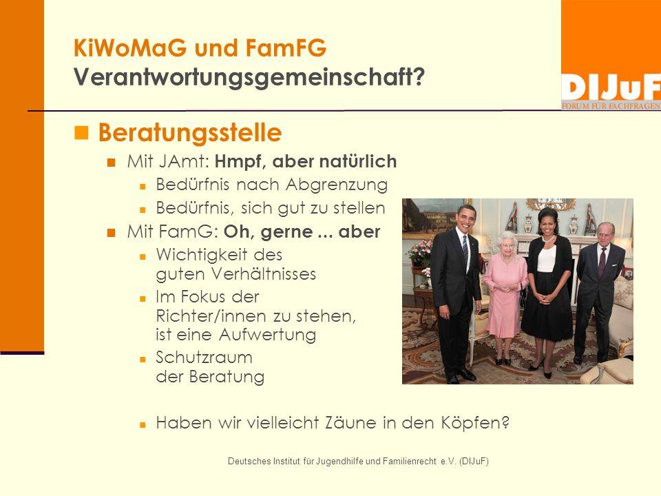 Deutsches Institut für Jugendhilfe und Familienrecht e.V. (DIJuF) KiWoMaG und FamFG Verantwortungsgemeinschaft? Beratungsstelle Mit JAmt: Hmpf, aber n