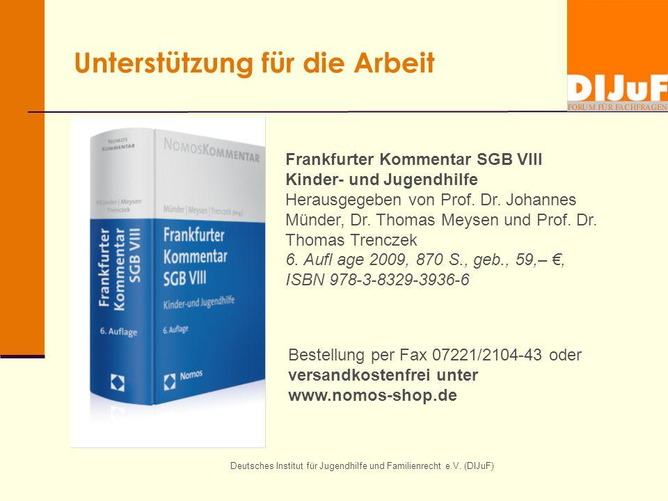 Deutsches Institut für Jugendhilfe und Familienrecht e.V. (DIJuF) Unterstützung für die Arbeit Frankfurter Kommentar SGB VIII Kinder- und Jugendhilfe