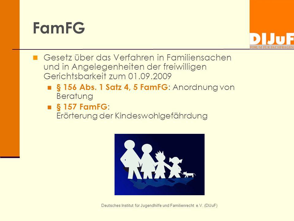 Deutsches Institut für Jugendhilfe und Familienrecht e.V. (DIJuF) FamFG Gesetz über das Verfahren in Familiensachen und in Angelegenheiten der freiwil
