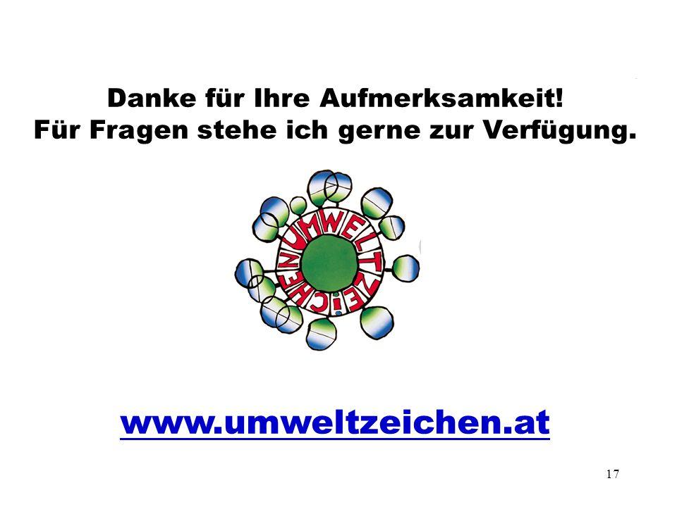 17 Danke für Ihre Aufmerksamkeit! Für Fragen stehe ich gerne zur Verfügung. www.umweltzeichen.at