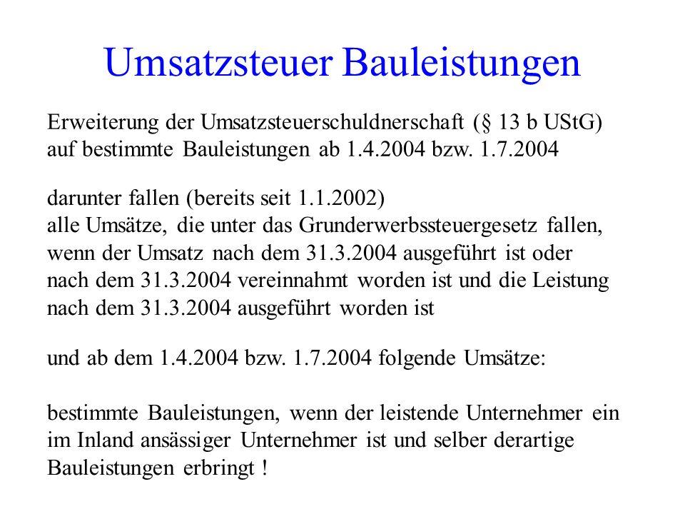 Rechnungsausstellung ab 2004 Sonst ab 1. Juli 2004 kein Vorsteuerabzug !!!!! Rechnungsempfänger muss alle Angaben auf der Rechnung auf Richtigkeit übe