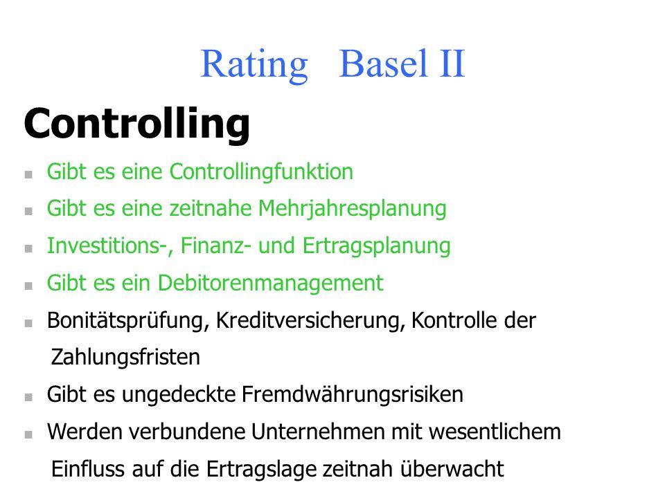 Rating Basel II Führungsstruktur Fachliche/branchenbezogene Qualifikation des Managements Interessenidentität zwischen Management und Gesellschaftern