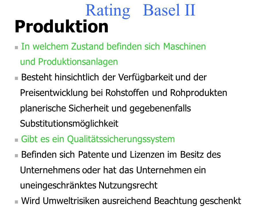 Rating Basel II Marktposition Wie ist die Marktstellung des Unternehmens im Verhältnis zu seinen Wettbewerbern Wie stellt sich der relevante Absatzmar