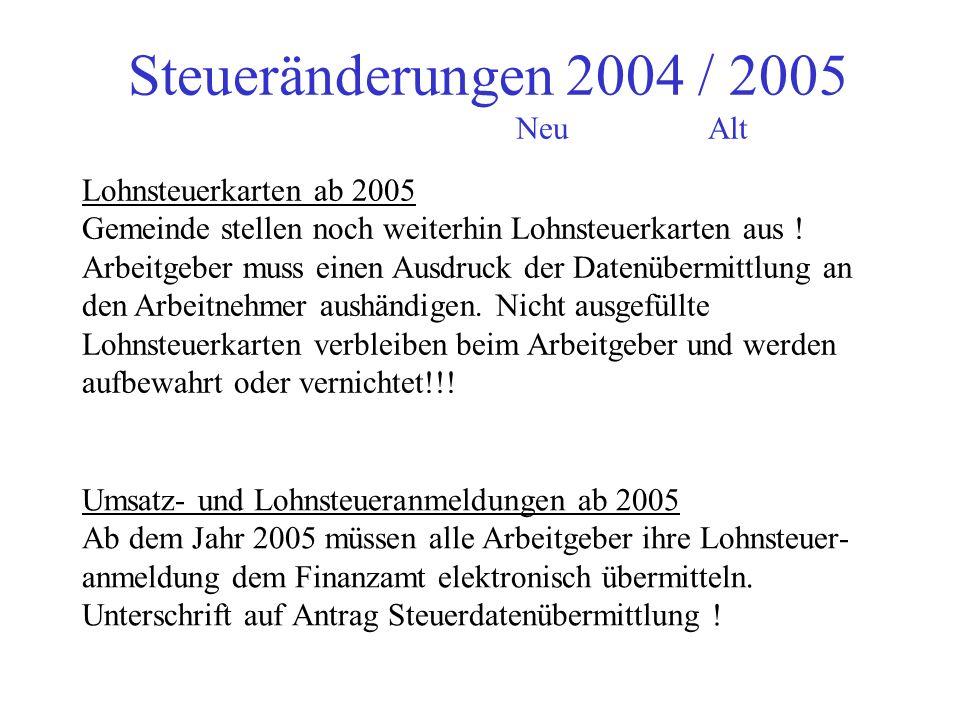 Steueränderungen 2004 / 2005 NeuAlt Elektronische Lohnsteuerbescheinigung (=Lohnsteuerkarte) mit Ordnungsmerkmals eTin Gültig für die ab 2004 endenden