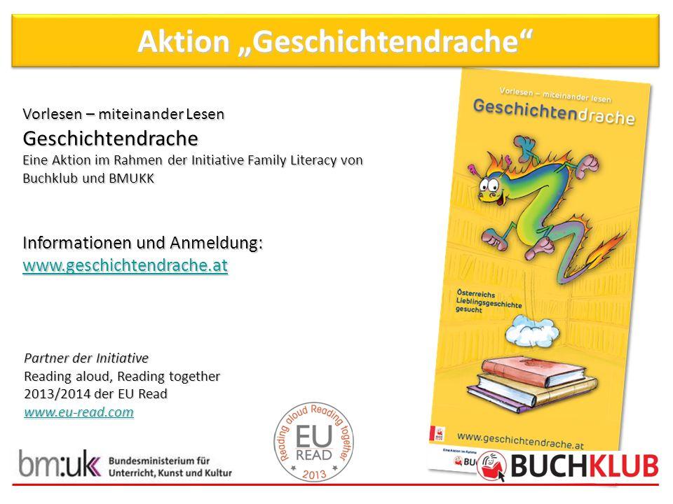 Vorlesen – miteinander Lesen Geschichtendrache Eine Aktion im Rahmen der Initiative Family Literacy von Buchklub und BMUKK Informationen und Anmeldung